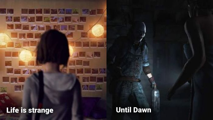 Life is Strange and Until Dawn games